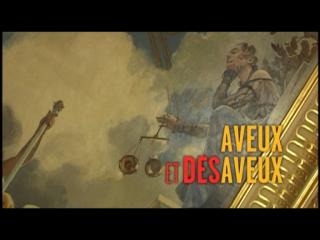 un film documentaire : Aveux et désaveux